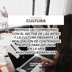 Propuestas Covid19. Cultura. Pedimos un compromiso con el sector de las Artes y la Cultura mediante la realización de contenidos propios para difundir en la web #XIXÓNQUEDATEENCASA.