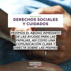 Propuestas Covid19. Derechos sociales y cuidados. Pedimos el abono inmediato de las ayudas para las familias, así como una comunicación clara y directa sobre las mismas.